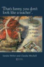 """""""That's Funny You Don't Look Like A Teacher!"""": Interrogating Images, Identity, A"""