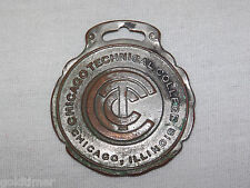 VINTAGE CHICAGO TECHNICAL COLLEGE ILLONOIS TO EARN MORE  METAL WATCH FOB