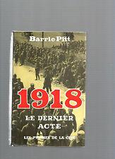 1918 Le dernier acte Barrie Pitt Presses de la Cité REF E8
