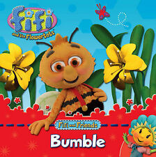 Fifi and the Flowertots - Bumble: Character Book, Mandy Archer, New Book