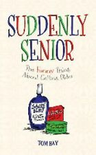 Tom Hay - Suddenly Senior (2014) - Used - Trade Cloth (Hardcover)