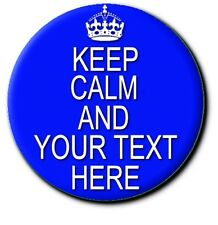 KEEP CALM AND...YOUR OWN TEXT HERE. cREATE YOUR OWN SLOGAN BUTTON BADGE