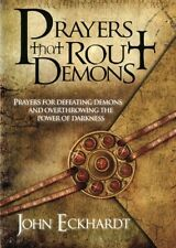 Prayers That Rout Demons Prayers for Defeating Demons and Overthrowing the