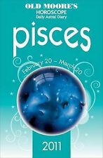 Old Moore Horoscopes and Daily Astral Diaries 2011 Pisces (Old Moore's Horoscope