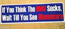 If You Think The DMV Sucks, Wait Till You...Anti-Obama Bumper Sticker REP2 HB