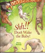 SHH!! DON'T WAKE THE BABY!    Children's Reading Picture Story Book 2015 NEW