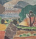 Midwest Modern : The Color Woodcuts of Mabel Hewit (2010, Paperback)