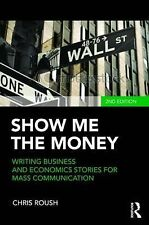 Show Me the Money: Writing Business and Economics Stories for Mass Communication