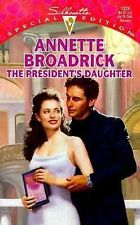 The President's Daughter by Annette Broadrick (1999, Paperback)