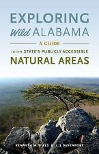 Exploring Wild Alabama : A Guide to the State's Publicly Accessible Natural...
