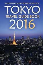 Tokyo Travel Guide Book 2016 - The Ultimate Japan Travel Guide 20 by Stone, Rick