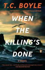 When the Killing's Done : A Novel by T. C. Boyle (2012, Paperback)