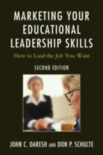 Marketing Your Educational Leadership Skills: How to Land the Job You -ExLibrary