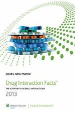 Drug Interaction Facts 2013: The Authority on Drug Interactions, Tatro PharmD, D