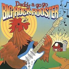 Daddy a Go Go: Big Rock Rooster  Audio CD