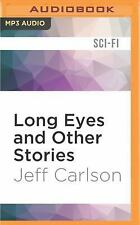 Long Eyes and Other Stories by Jeff Carlson (2016, MP3 CD, Unabridged)