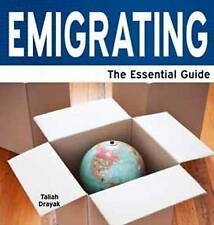 Emigrating - The Essential Guide Drayak, Taliah Very Good Book