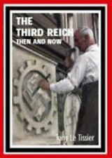 The Third Reich - Then and Now New Hardcover Book Tony Le Tissier