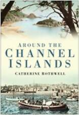 Around the Channel Islands,Catherine Rothwell,New Book mon0000012462