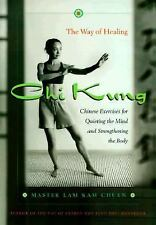 Chi Kung: The Way Of Healing by Lam Kam Master Chuen