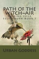 Path of the Witch: Path of the Witch~Finding Your Self-Truth~ : Book One~the...