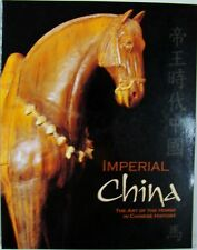 IMPERIAL CHINA:  THE ART OF THE HORSE IN CHINESE HISTORY - BILL COOKE