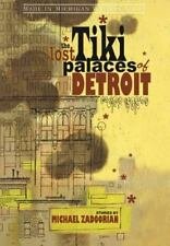 The Lost Tiki Palaces of Detroit (Made in Michigan Writers Series)-ExLibrary
