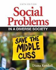 Social Problems in a Diverse Society by Diana Kendall (2012, Paperback, Revised)