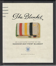 The Blanket an Illustrated History of the Hudson's Bay Point Blanket