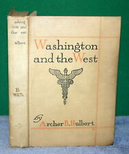 Vintage Book - Washington and the West - With Maps, by Archer B Hulbert 1905
