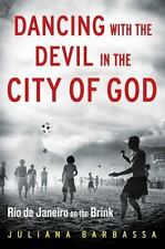 Dancing with the Devil in the City of God: Rio de Janeiro on the Brink, Barbassa