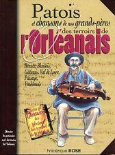 Patois et chansons de nos grands-pères des terroirs orléanais .BEAUCE.PUISAYE
