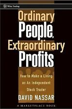 Wiley Trading Ser.: Ordinary People, Extraordinary Profits : How to Make a...