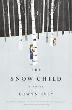 The Snow Child: A Novel by Ivey, Eowyn