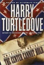 American Empire: The Center Cannot Hold*****HARRY TURTLEDOVE CLASSIC