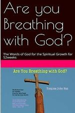 Are You Breathing with God? : The Words of God for Your Spiritual Growth For...