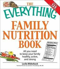 The Everything Family Nutrition Book : All You Need to Keep Your Family...