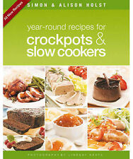 Year-round Recipes for Crockpots and Slow Cookers by Simon Holst, Alison...
