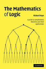 The Mathematics of Logic: A Guide to Completeness Theorems and their Application