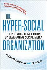 The Hyper-Social Organization: Eclipse Your Competition by Leveraging Social Med
