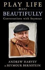 Conversations with Seymour by Seymour Bernstein and Andrew Harvey (2016,...