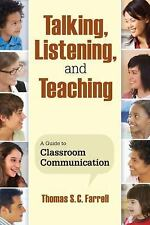 Talking, Listening, and Teaching: A Guide to Classroom Communication,