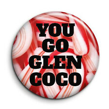 You Go Glen Coco Mean Girls Quote 38mm/1.5 inch Funny Button Pin Badge
