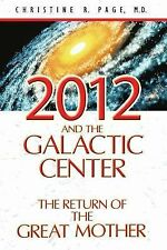 2012 and the Galactic Center: The Return of the Great Mother-ExLibrary