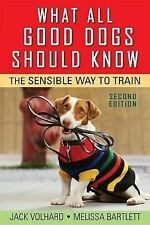 What All Good Dogs Should Know : The Sensible Way to Train by Jack Volhard,...