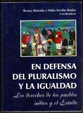 EN DEFENSA DE PLURALISMO Y LA IGUALDAD - DERECHOS PUEBLOS INDIOS - I.ALMEIDA