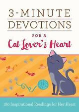 3-Minute Devotions for a Cat Lover's Heart : 180 Purr-Fect Readings by...