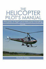 Helicopter Pilot's Manual: Principles of Flight and Helicopter Handling v. 1, No