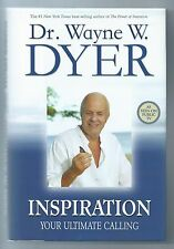 Inspiration: Your Ultimate Calling, Dr. Wayne W. Dyer, Hay House Inc., 2006.