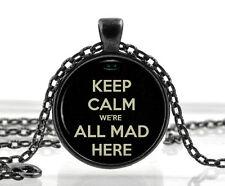 Alice in Wonderland Necklace - Chesire Cat Quote - Keep Calm Were All Mad Here